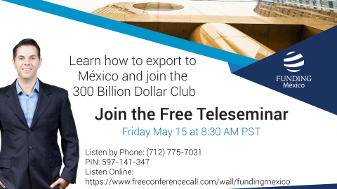 Learn How to Export to Mexico and Join the 300 Billion Dollar Club