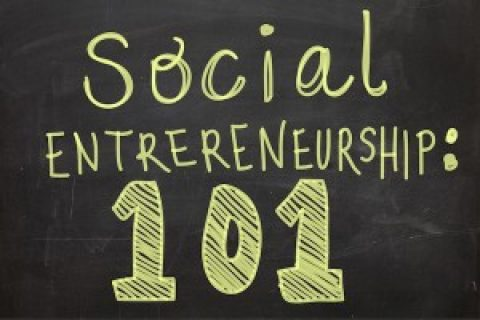 How to be a Social Entrepreneur – Learn how to make a buck and make a difference!